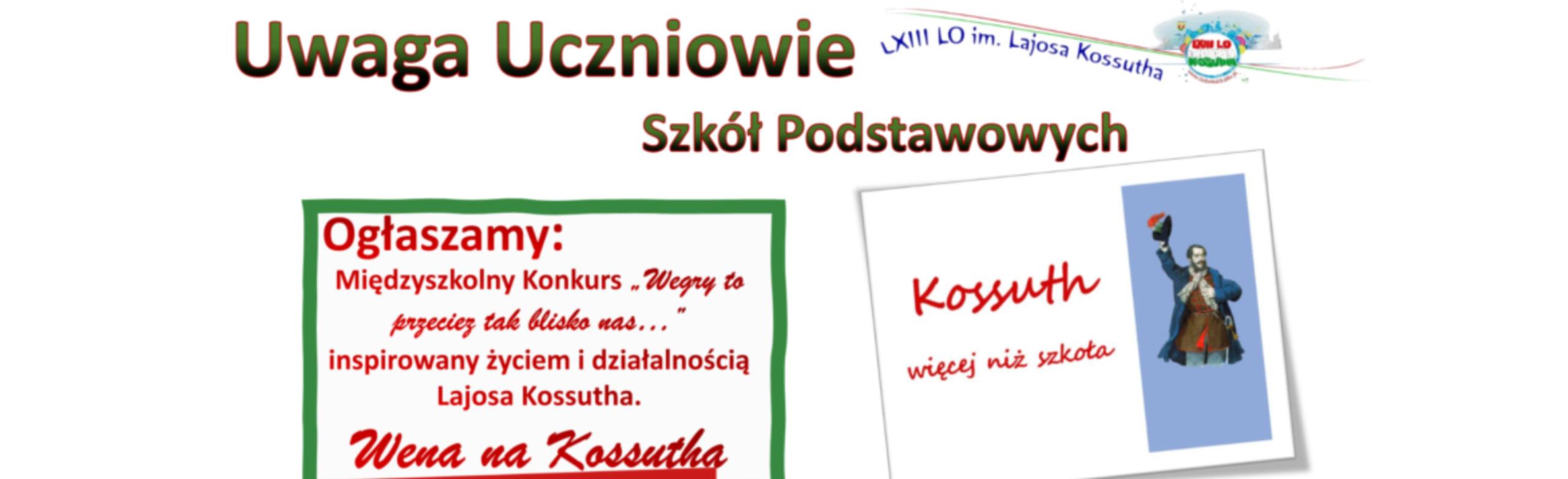 Międzyszkolny Konkurs inspirowany życiem i działalnością Lajosa Kossutha: Węgry to przecież tak blisko nas…. Wena na Kossutha