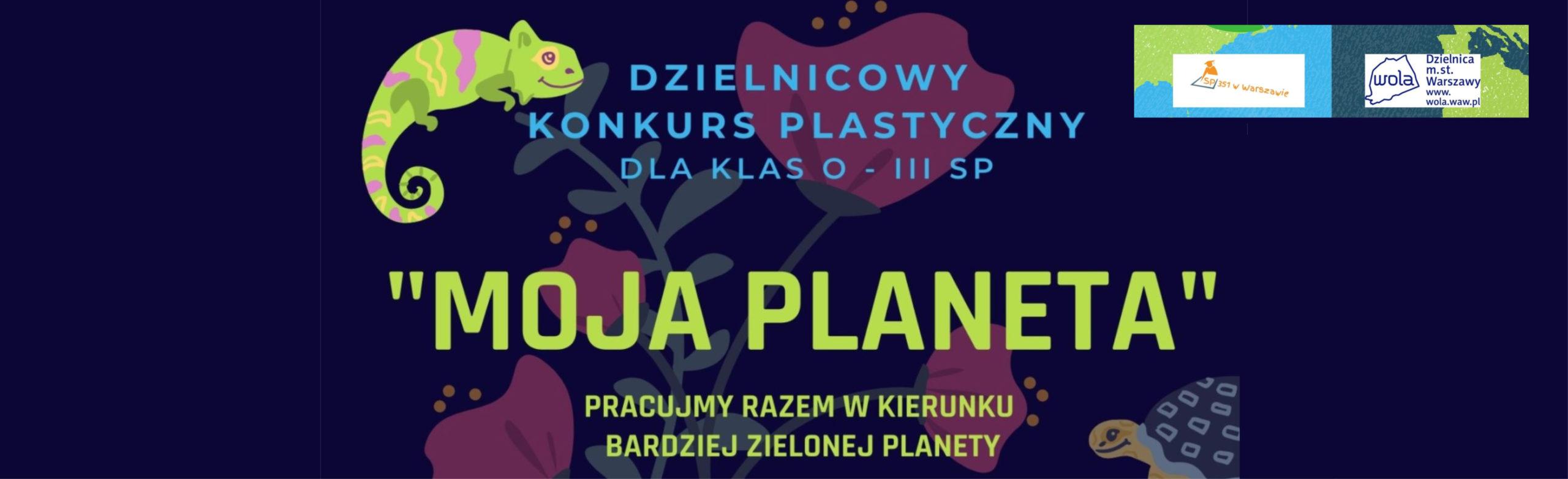 """Konkurs """"Moja planeta"""" dla klas 0-3"""