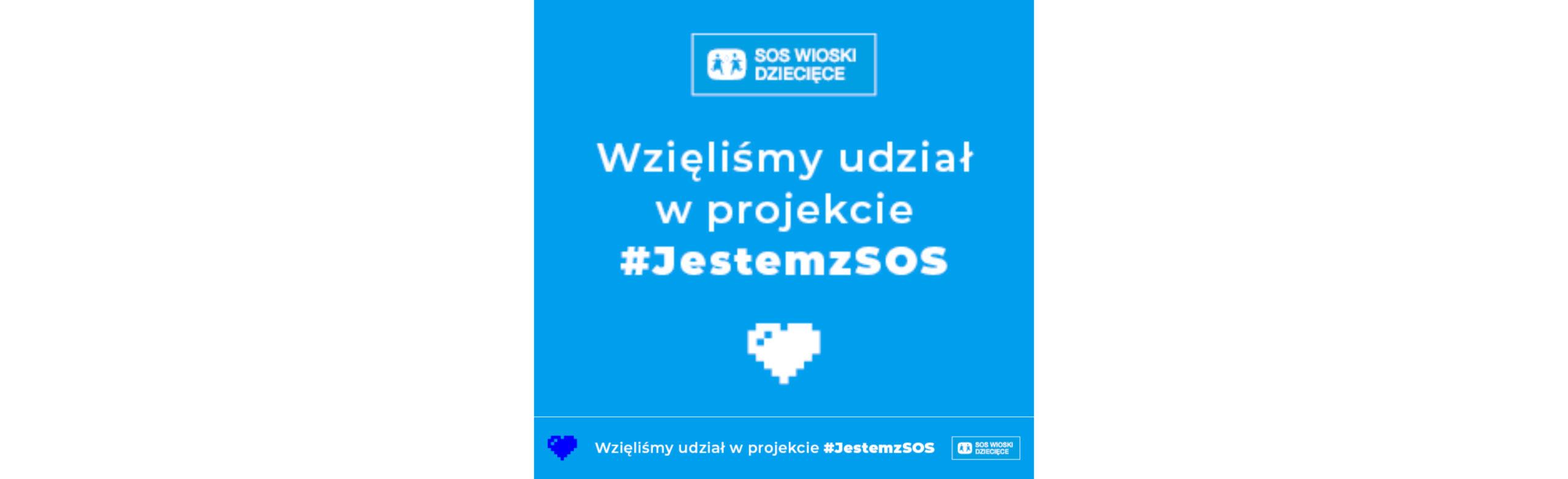 """Uczestniczyliśmy w projekcie """"Jestem z SOS'' promującym tolerancję wobec dzieci, podopiecznych pieczy zastępczej w Polsce."""