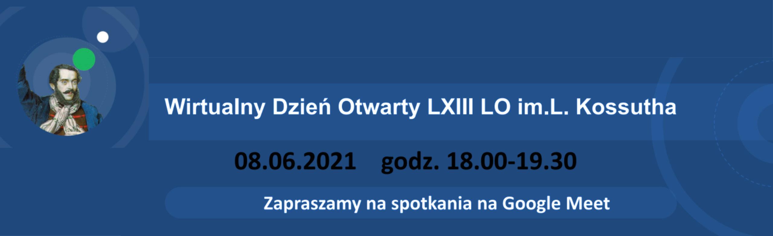 Dzień  Otwarty online 08.06.2021r. w LXIII Liceum Ogólnokształcącym im. Lajosa Kossutha w Warszawie